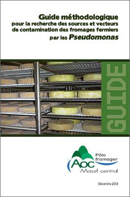 Guide méthodologique pour la recherche des sources et vecteurs de contamination des fromages fermiers par les Pseudomonas