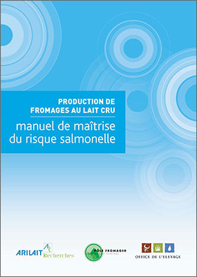 Production de fromages au lait cru - Manuel de maîtrise du risque salmonelle