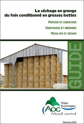Le séchage en grange du foin conditionné en grosses bottes - Prévoir et concevoir / Construire et aménager / Récolter et sécher