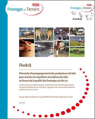 Démarche d'accompagnement des producteurs de laits pour orienter les équilibres microbiens des laits en faveur de la qualité des fromages au lait cru (2014)